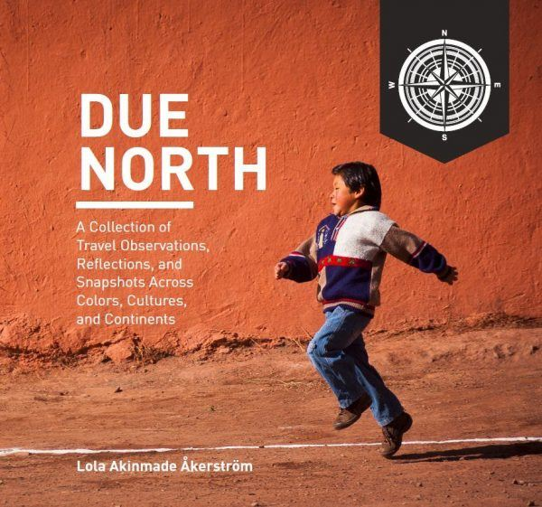DUE NORTH by Lola A. Åkerström