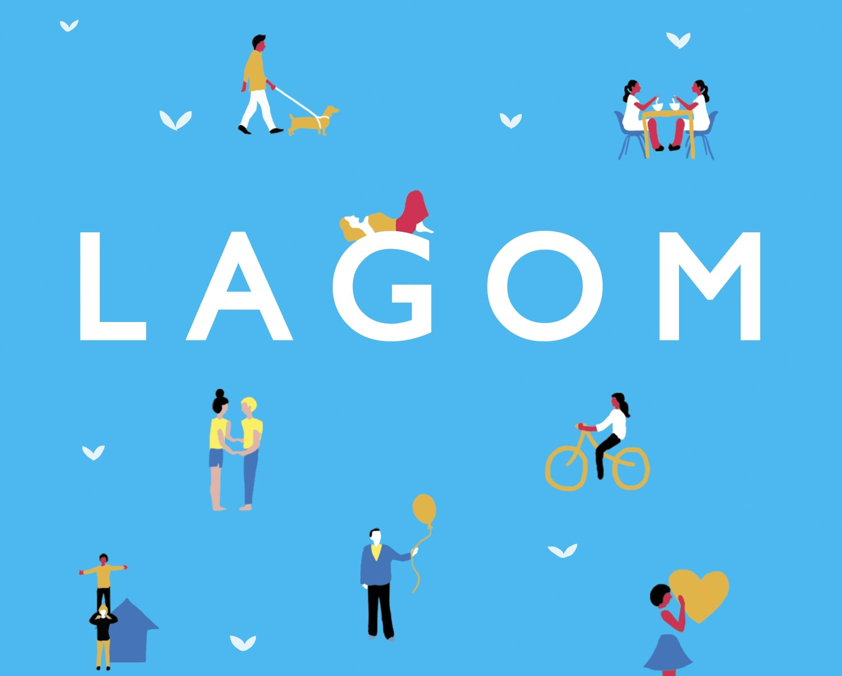 LAGOM: The Swedish Secret of Living Well by Lola A. Åkerström